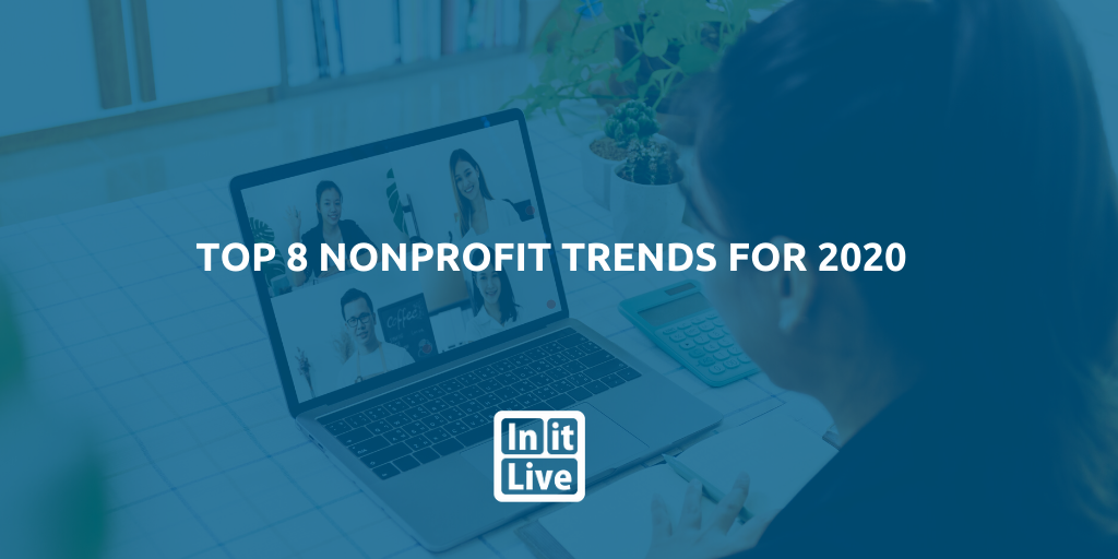 InitLive- Top 8 Nonprofit Trends For 2020