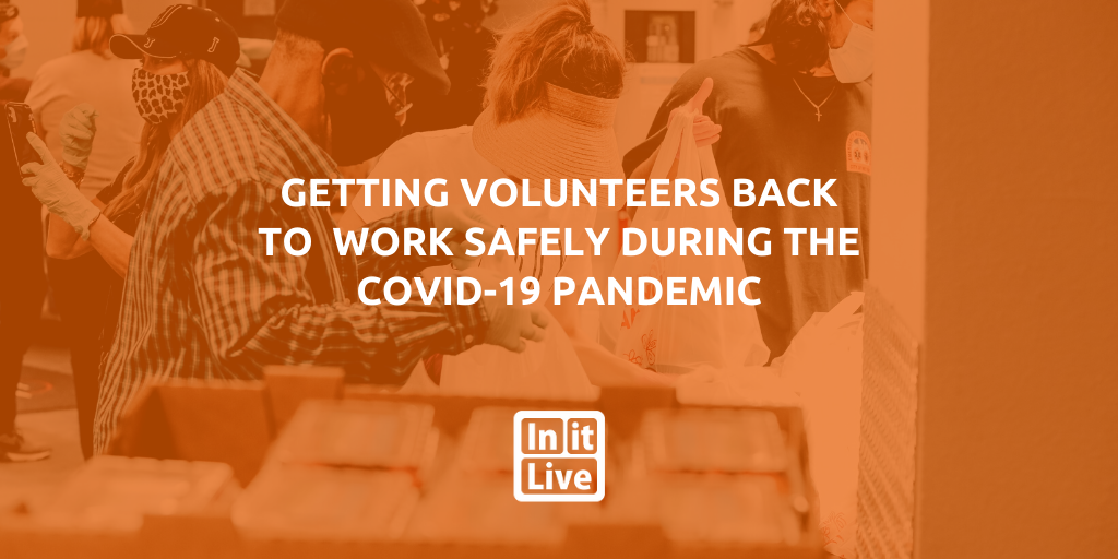 Getting Volunteers Back To  Work Safely During The COVID-19 Pandemic