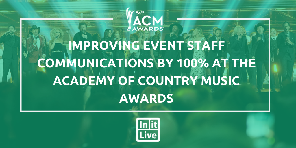 Improving-event-staff-communications- at -the -academy-of-country-music -awards