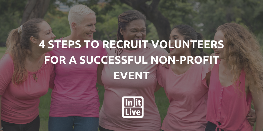 4 Steps to Recruit- Volunteers- for -a -Successful- Non-Profit- Event