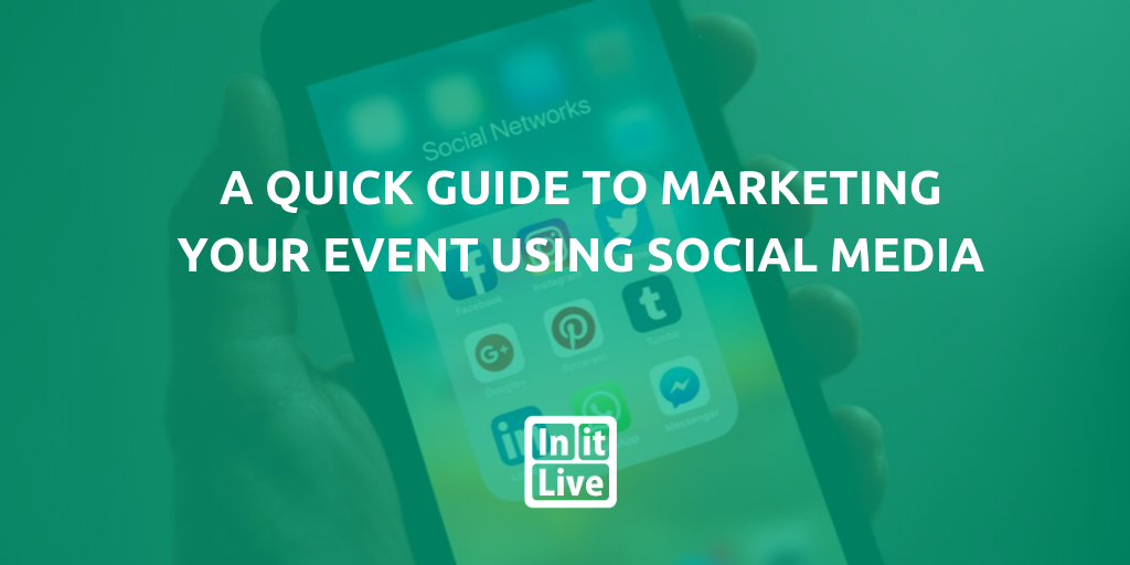 A Quick Guide to Marketing Your Event Using Social Media