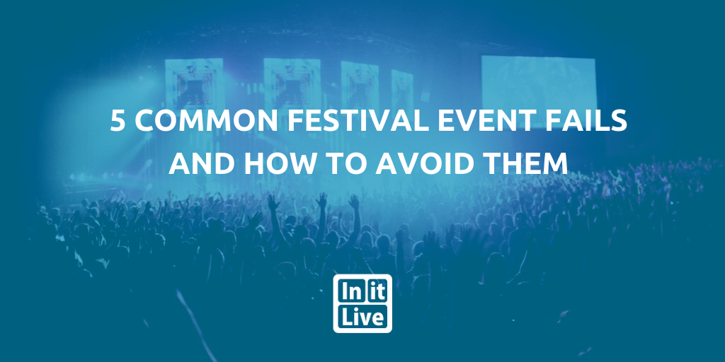 5 common festival event fails and how to avoid them