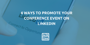 4 -Ways- to- Promote -Your -Conference- Event -on- LinkedIn