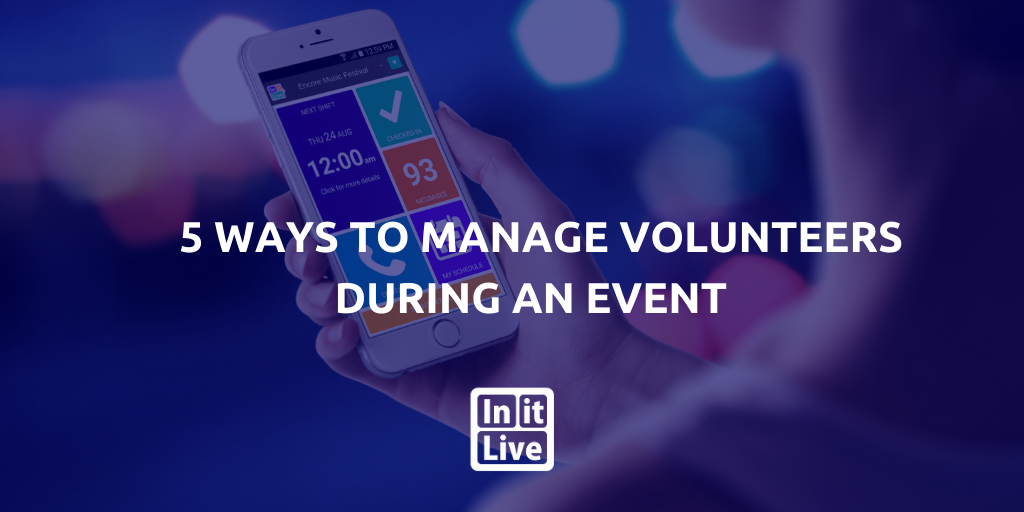 5 Ways to Manage Volunteers During an Event