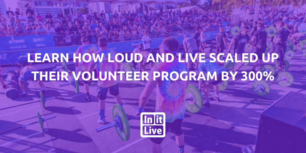 Learn How Loud and Live Scaled Up Their Volunteer Program by 300%