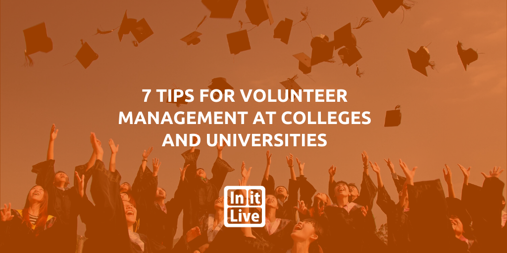 7 Tips for Volunteer Management at Colleges and Universities