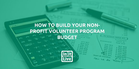 How to Build Your Non-Profit Volunteer Program Budget