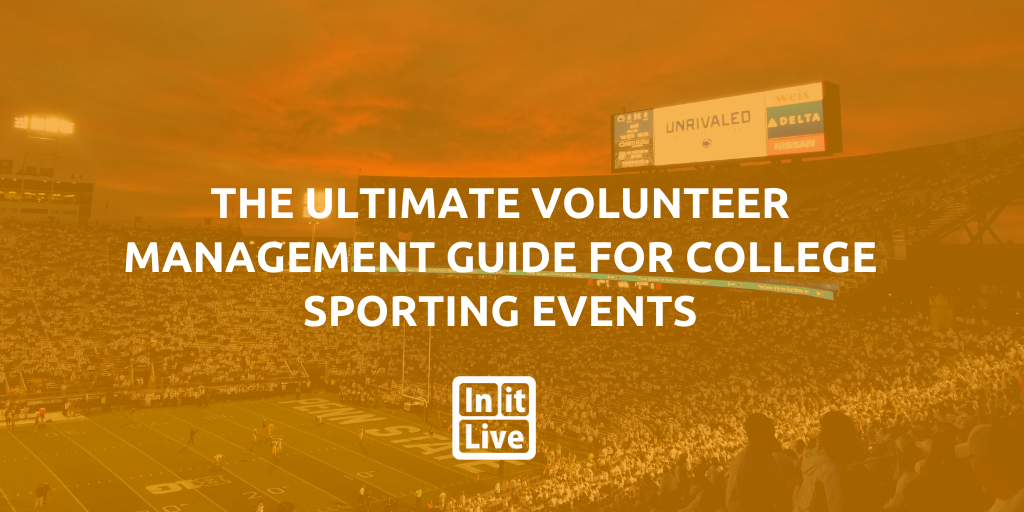 The Ultimate Volunteer Management Guide For College Sporting Events