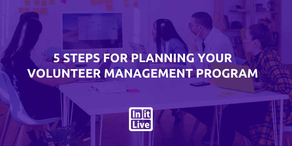 5 Steps for Planning Your Volunteer Management Program