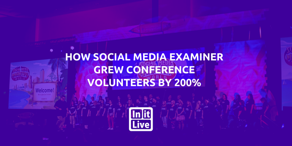 How Social Media Examiner Grew Conference Volunteers by 200%