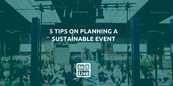 5 Tips On Planning A Sustainable Event