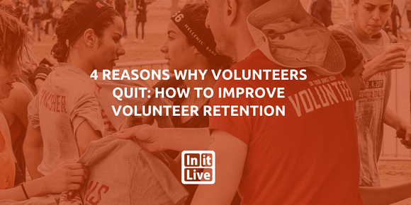 4 Reasons Why Volunteers Quit: How to Improve Volunteer Retention