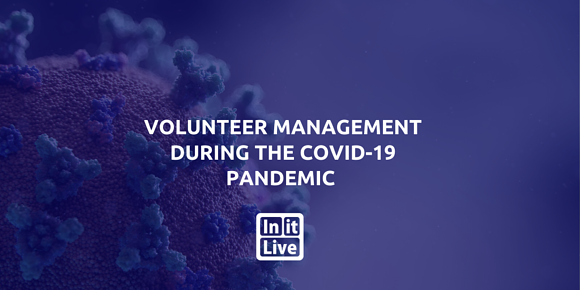 Volunteer Management During The COVID-19 Pandemic