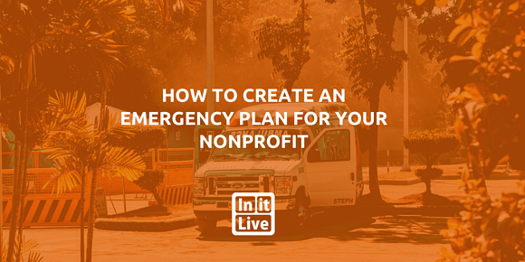 How to Create an Emergency Plan for Your Nonprofit