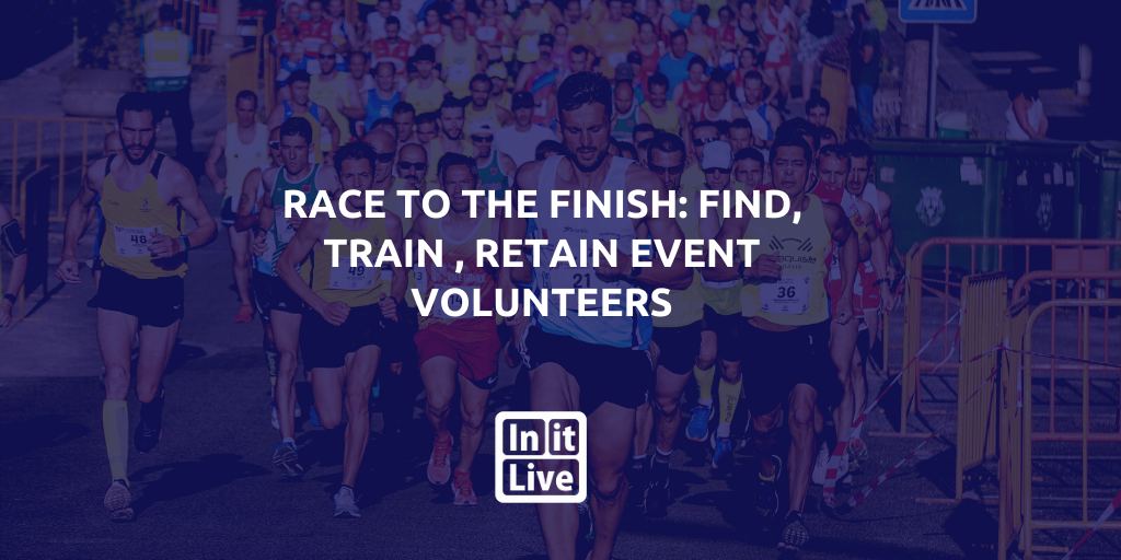 Race To The Finish: Find, Train , Retain Event Volunteers