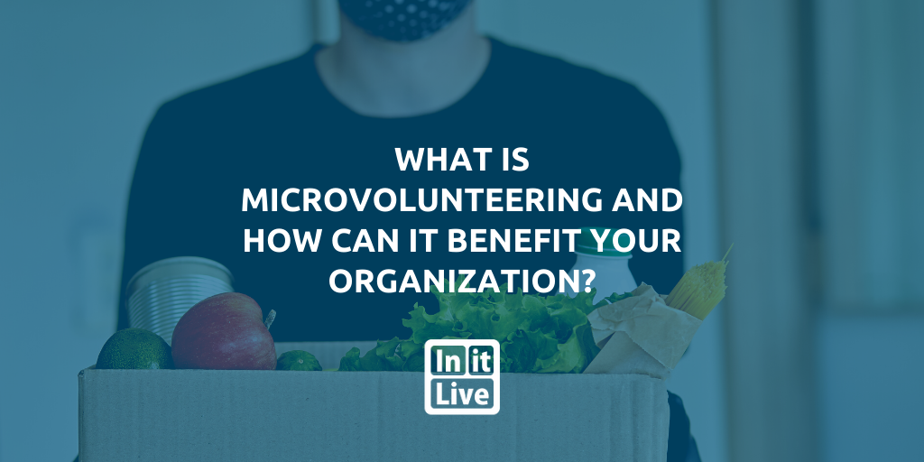 What is Microvolunteering and How Can it Benefit Your Organization?
