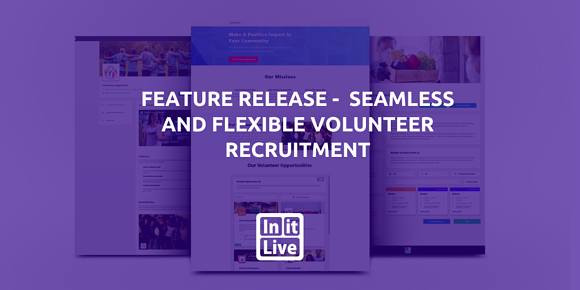 Feature Release - Seamless and Flexible Volunteer Recruitment