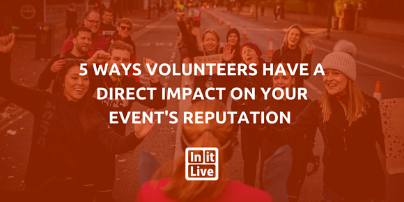 5 Ways Volunteers Have a Direct Impact on Your Event's Reputation