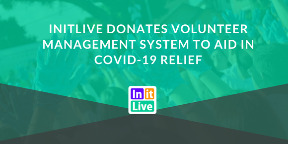 InitLive Donates Volunteer Management System To Aid In COVID-19 Relief