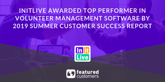 InitLive Awarded Top Performer in Volunteer Management Software by 2019 Summer Customer Success Report