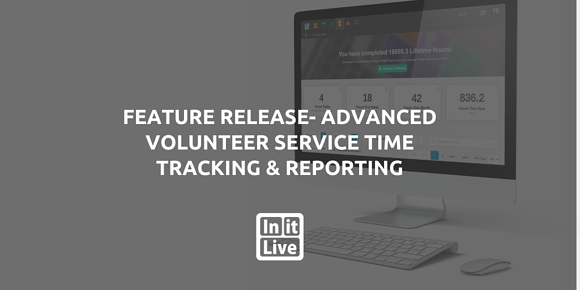 Feature Release - Advanced Volunteer Service Time Tracking & Reporting