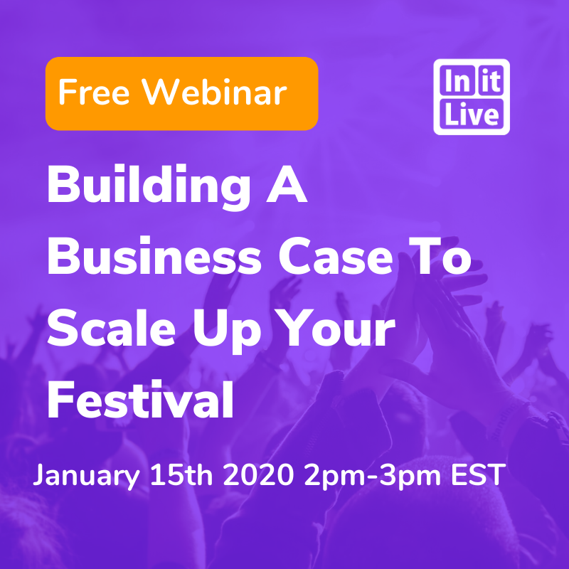 Free Webinar-Building A Business Case To Scale Up Your Festival