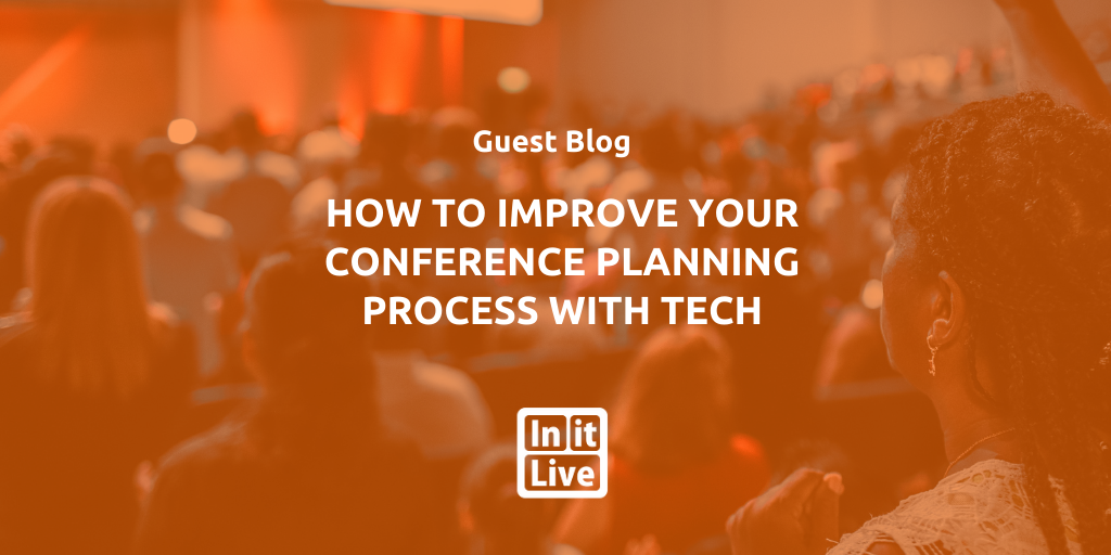 How To Improve Your Conference Planning Process With Tech