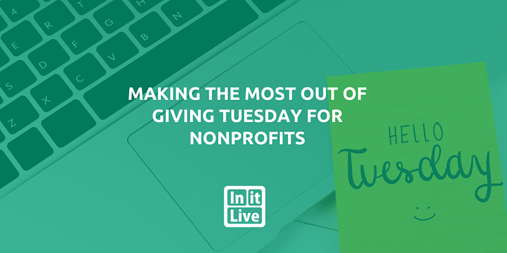 Tips on Making The Most Out Of Giving Tuesday For Nonprofits