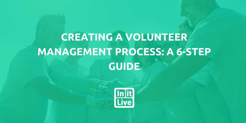Learn more about the steps involved in creating a volunteer management process.