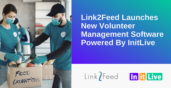 Link2Feed Launches New Volunteer Management Software Powered By InitLive