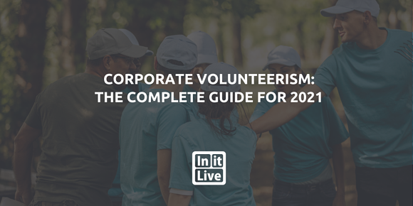 Corporate Volunteerism: The Complete Guide For 2021