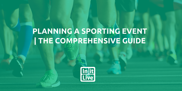 Planning a Sporting Event | The Comprehensive Guide