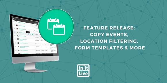 Feature Release: Copy Events, Location Filtering, Form Templates & More