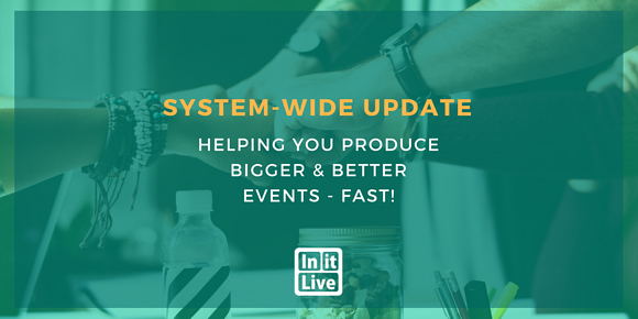 System-Wide Update: Helping You Produce Bigger & Better Events - Fast!