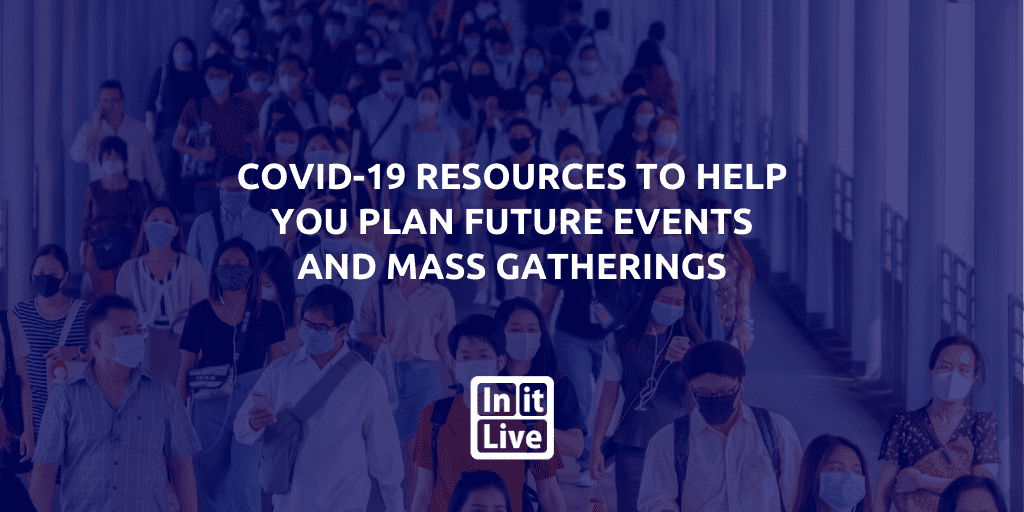 copy-of-blog-images-vol_optimized.-12---2020-06-24t083147.69COVID-19 Resources To Help You Plan Future Events and Mass Gatherings