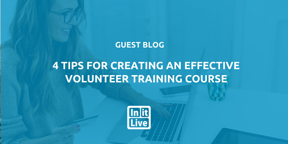 4 Tips for Creating an Effective Volunteer Training Course